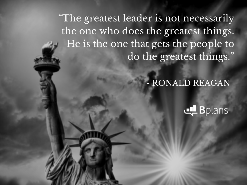 """The greatest leader is not necessarily the one who does the greatest things. He is the one that gets the people to do the greatest things."" - Ronald Reagan"
