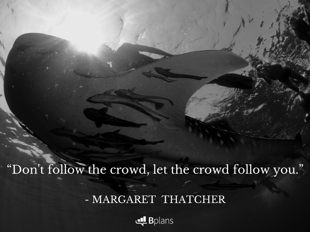 """Don't follow the crowd, let the crowd follow you."" - Margaret Thatcher; Tweet this!"