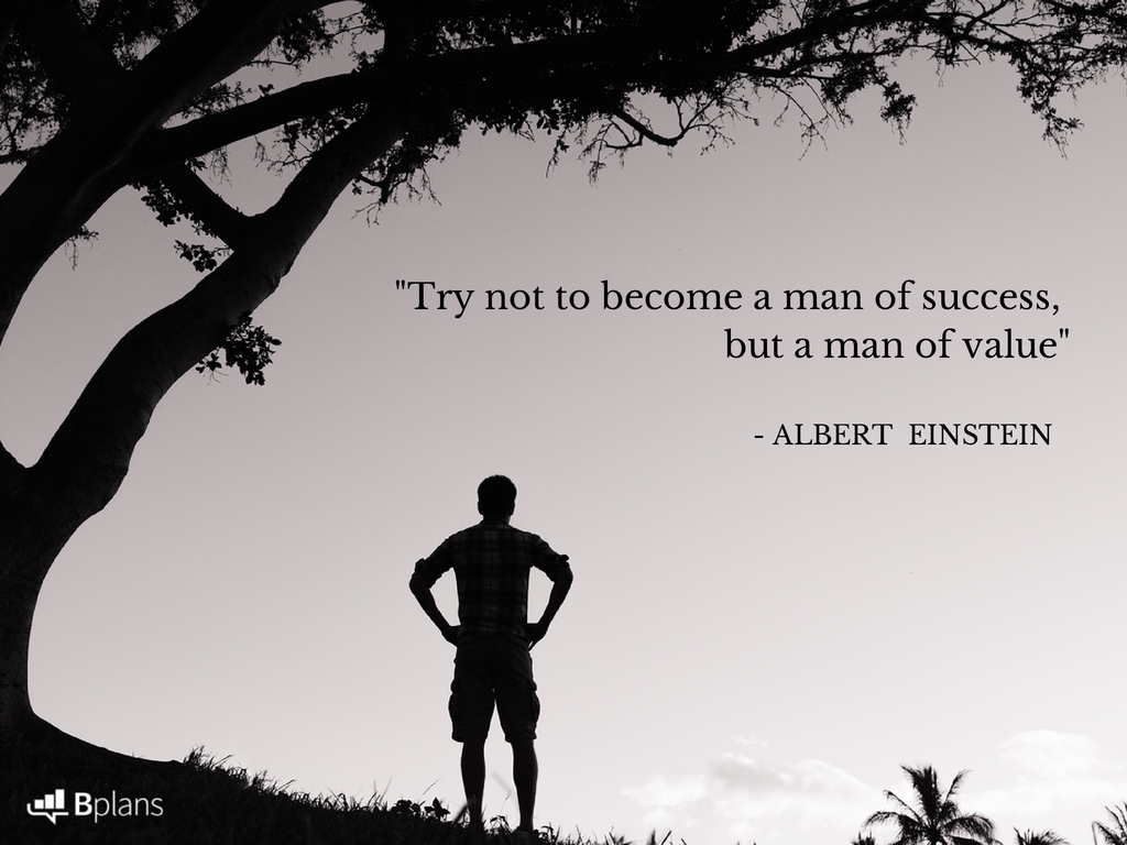 """Try not to become a man of success, but a man of value."" - Albert Einstein; Tweet this!"