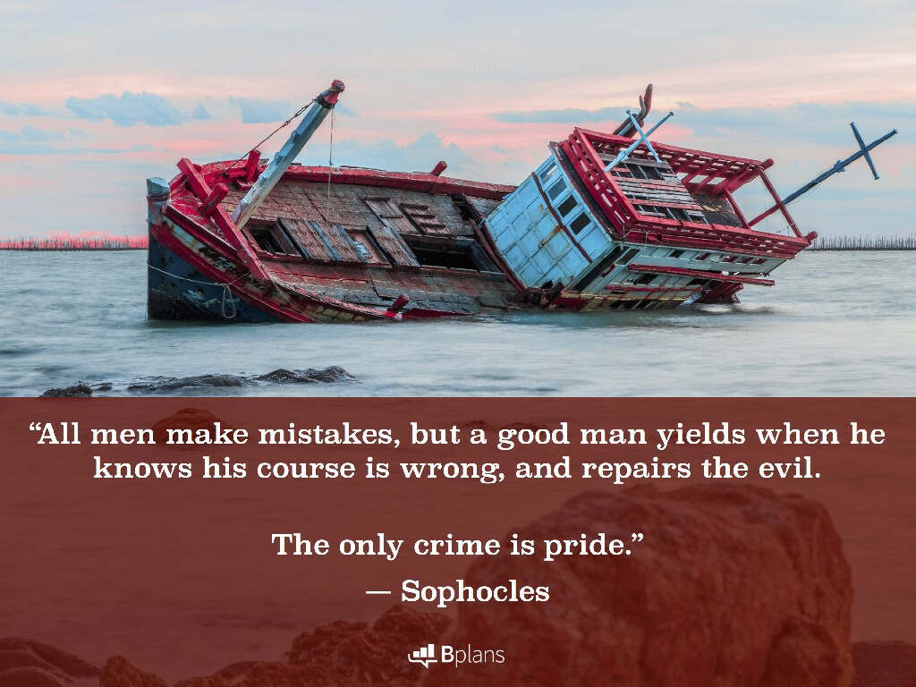 """""""All men make mistakes, but a good man yields when he knows his course is wrong, and repairs the evil. The only crime is pride."""" — Sophocles; Tweet this!"""
