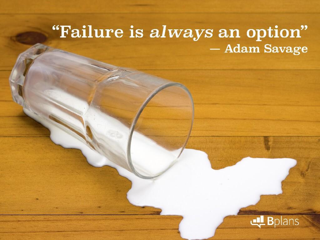 """""""Failure is always an option."""" — Adam Savage; Tweet this!"""