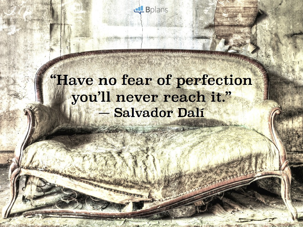 """""""Have no fear of perfection—you'll never reach it."""" — Salvador Dali; Tweet this!"""