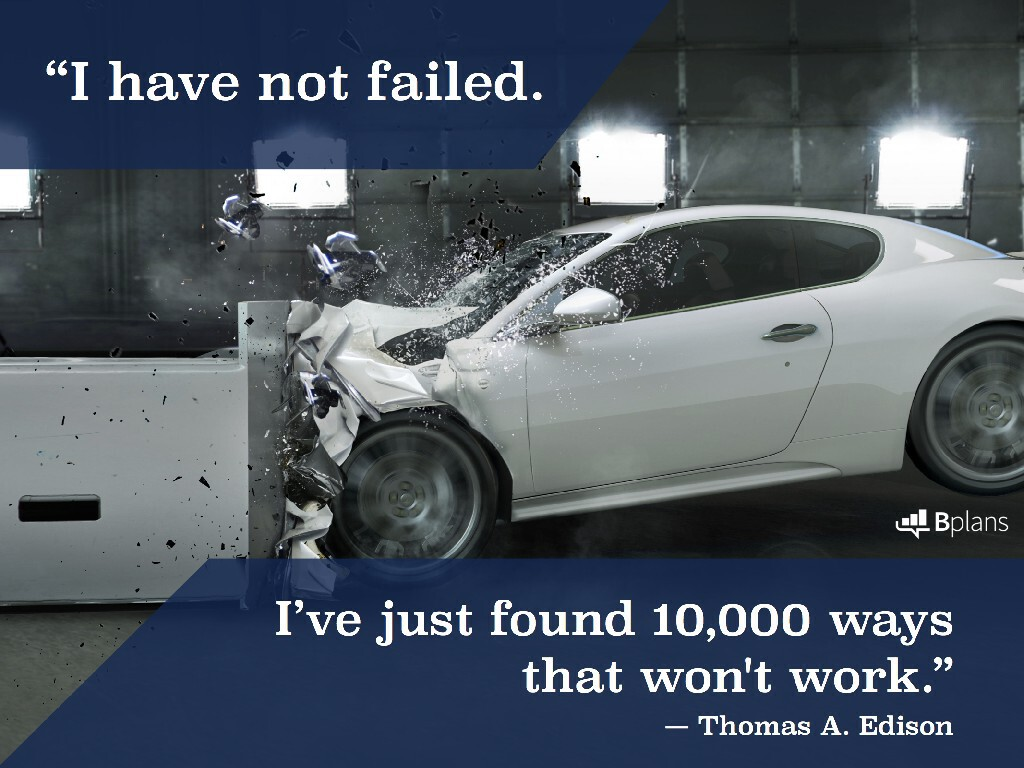 """""""I have not failed. I've just found 10,000 ways that won't work."""" — Thomas A. Edison; Tweet this!"""