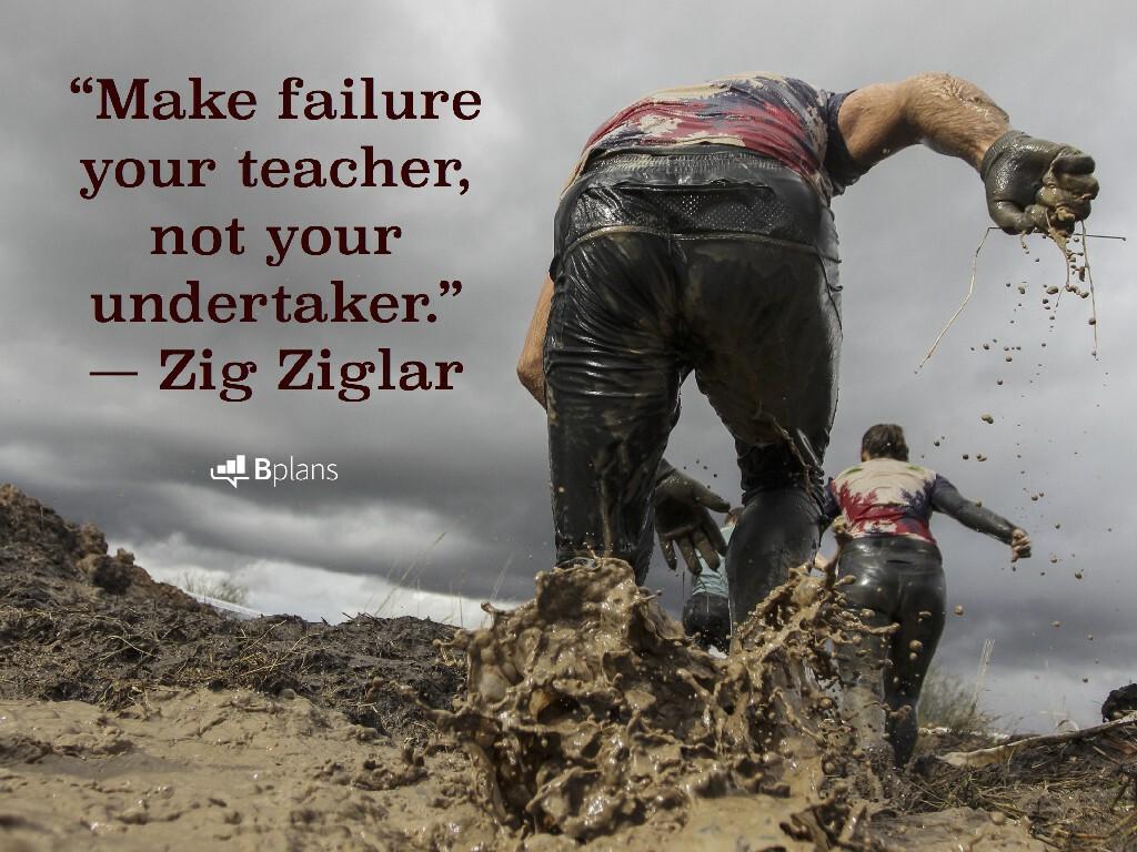 """""""Make failure your teacher, not your undertaker."""" — Zig Ziglar; Tweet this!"""