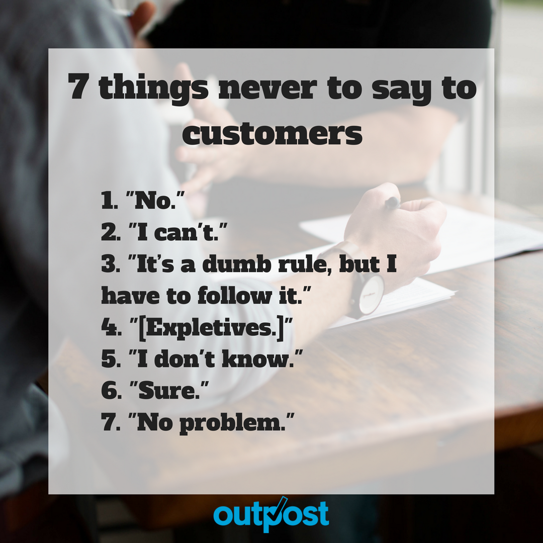 7 things never to say to customers